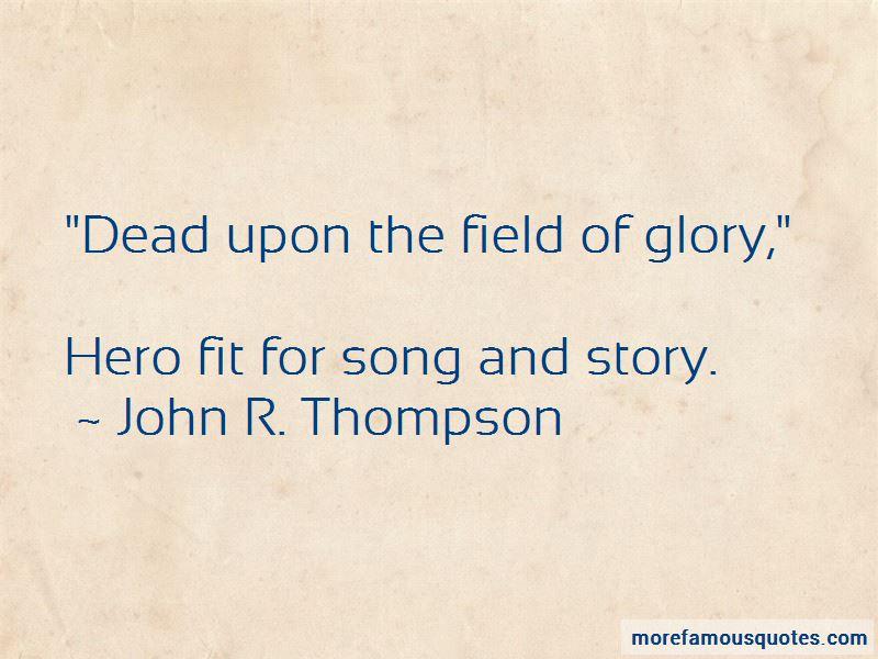 John R. Thompson Quotes