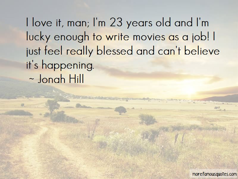 Jonah Hill Quotes