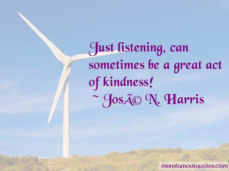 Jose N. Harris Quotes Pictures 3
