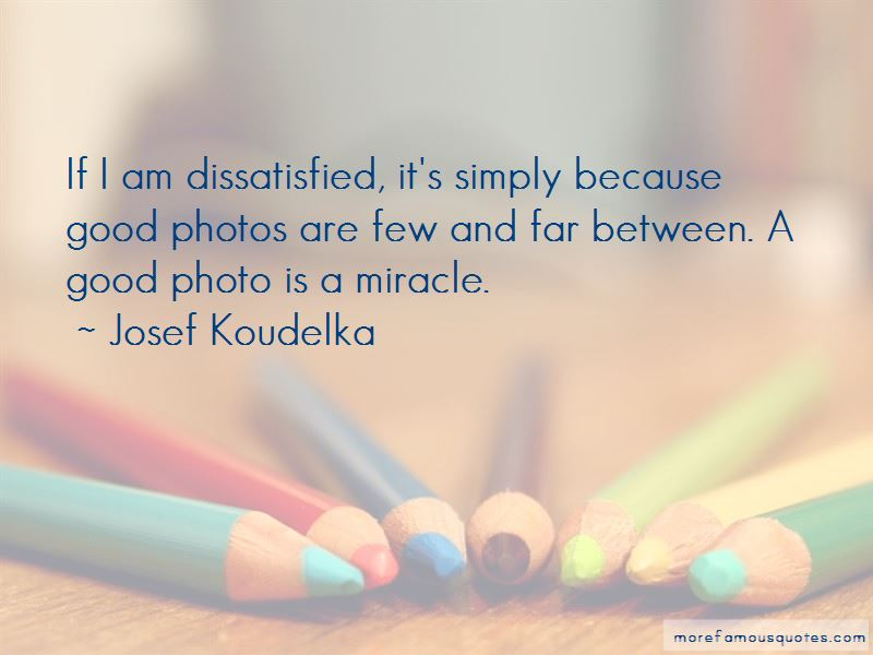 Josef Koudelka Quotes Pictures 2