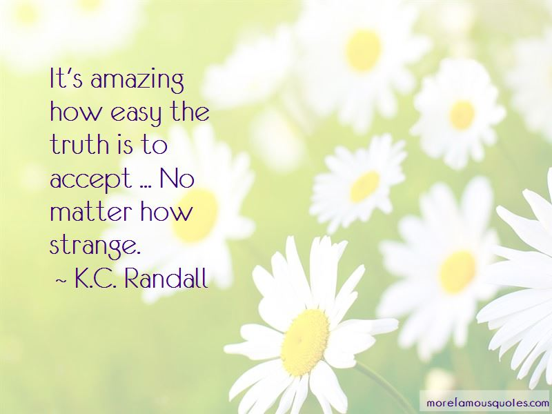 K.C. Randall Quotes Pictures 2