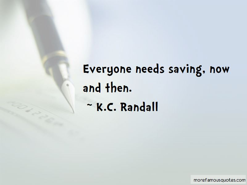 K.C. Randall Quotes Pictures 4