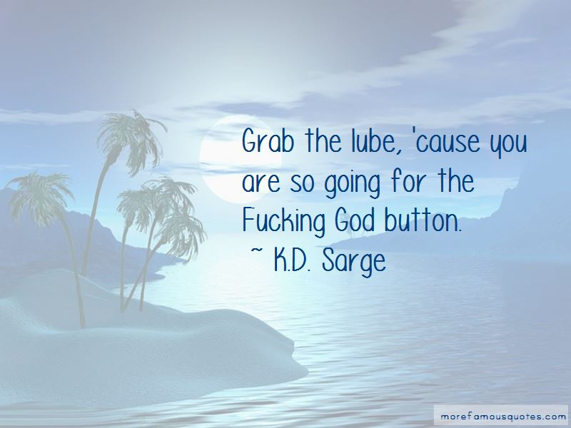 K.D. Sarge Quotes Pictures 3