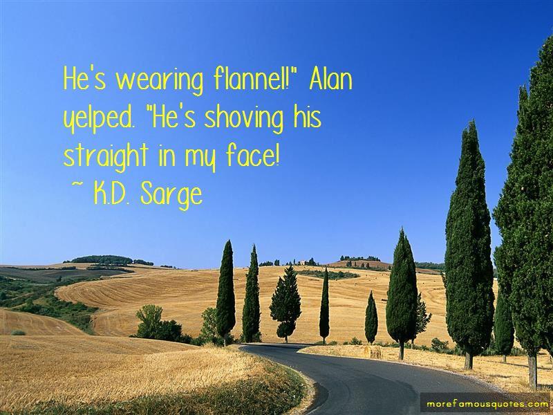 K.D. Sarge Quotes