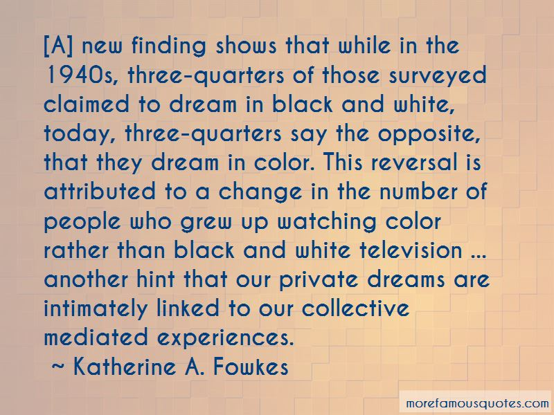 Katherine A. Fowkes Quotes