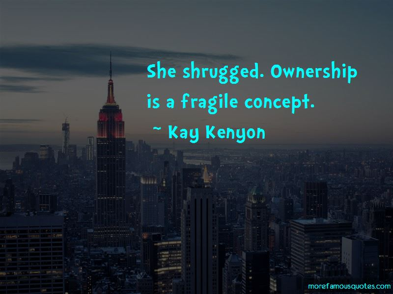 Kay Kenyon Quotes Pictures 3