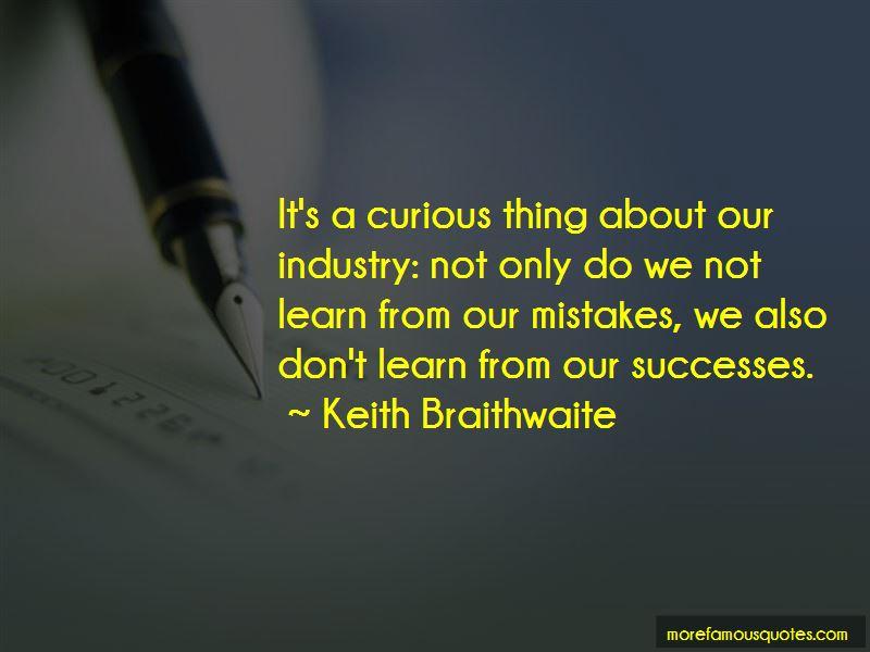 Keith Braithwaite Quotes