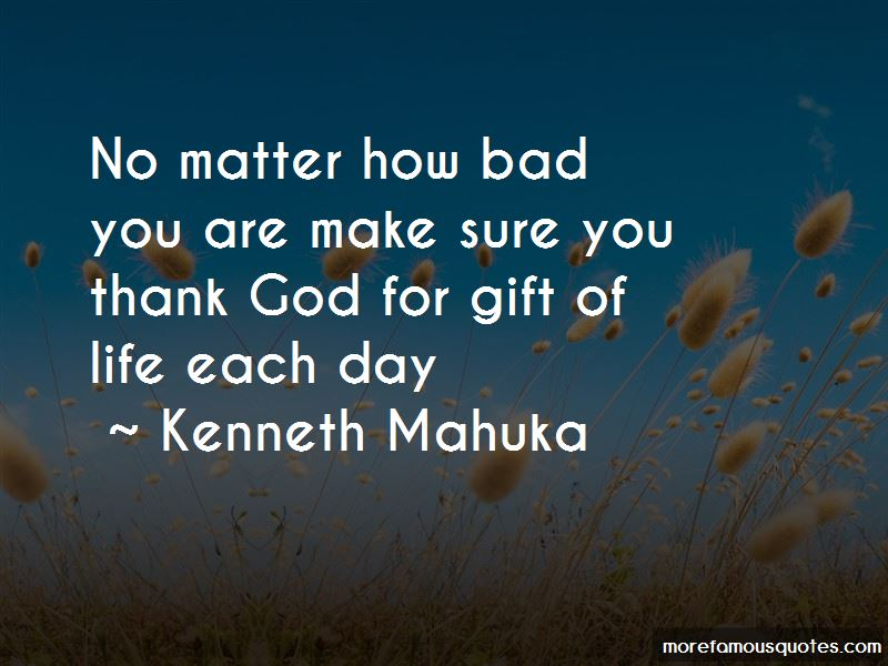 Kenneth Mahuka Quotes Pictures 4
