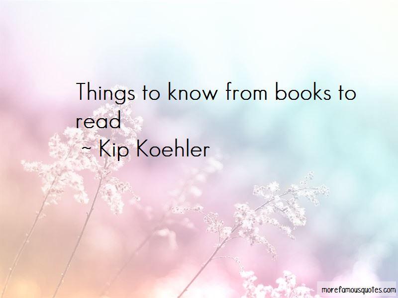 Kip Koehler Quotes
