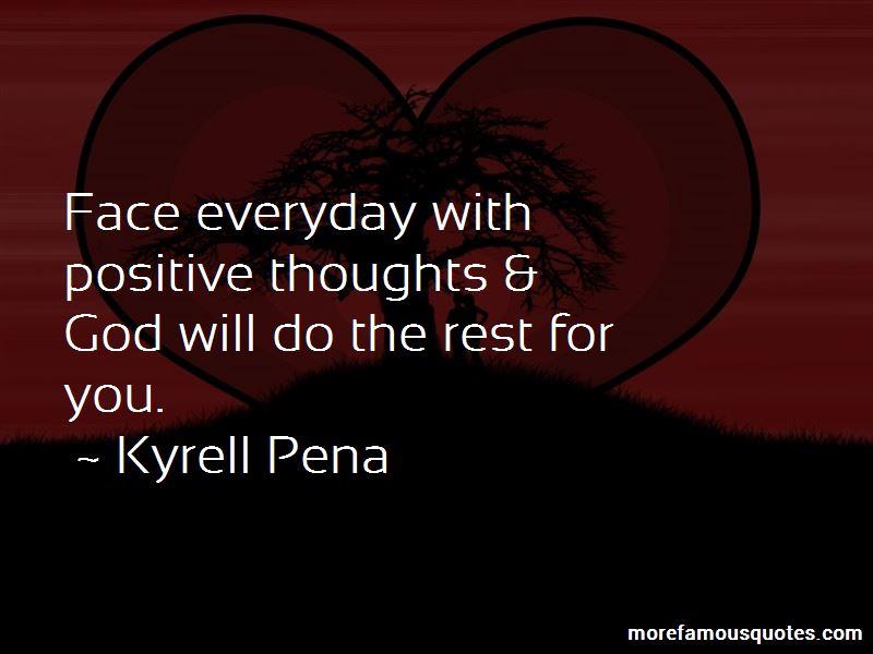 Kyrell Pena Quotes