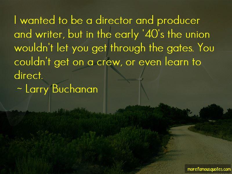 Larry Buchanan Quotes Pictures 2
