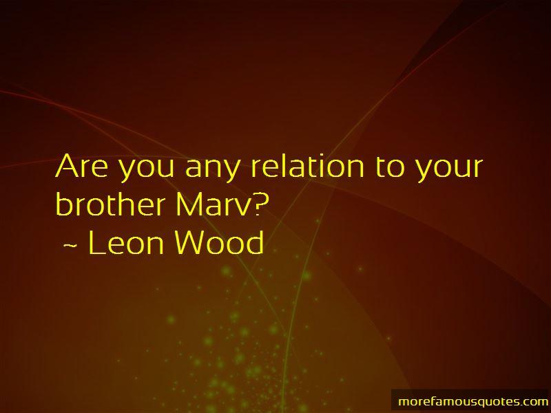 Leon Wood Quotes