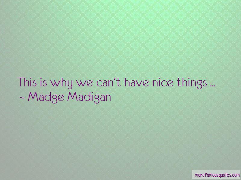Madge Madigan Quotes