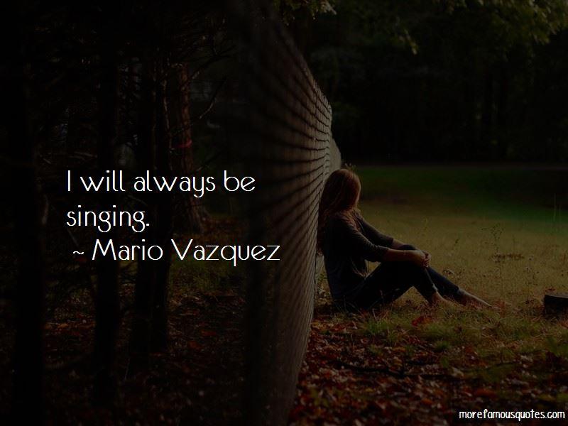 Mario Vazquez Quotes Pictures 4