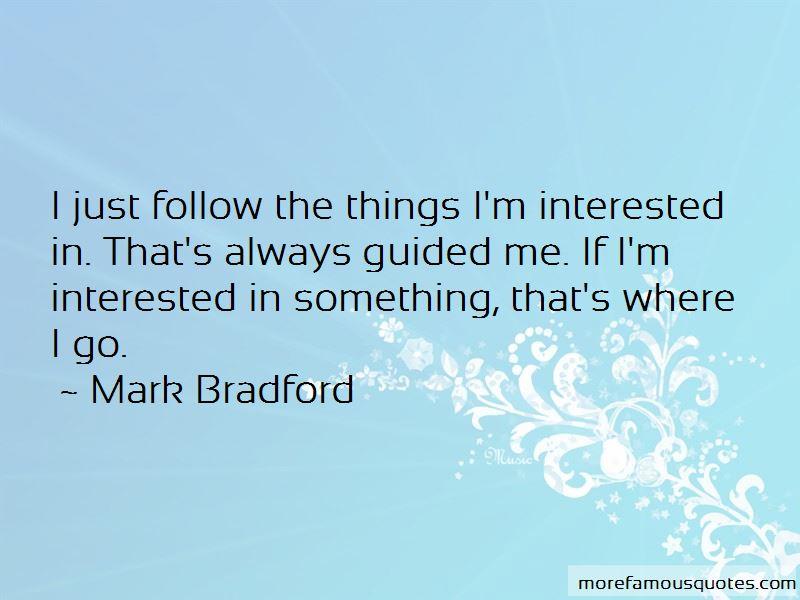 Mark Bradford Quotes Pictures 2