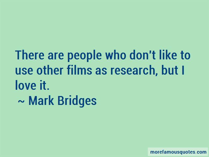Mark Bridges Quotes Pictures 4