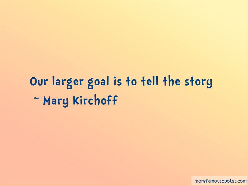 Mary Kirchoff Quotes