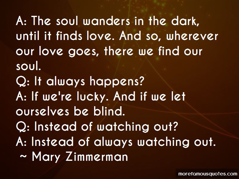 Mary Zimmerman Quotes