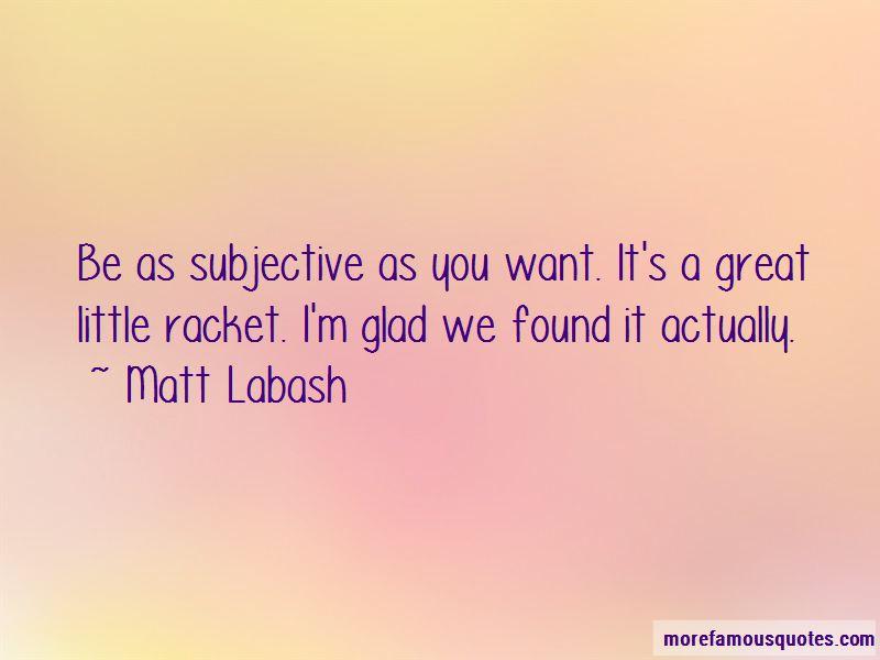 Matt Labash Quotes