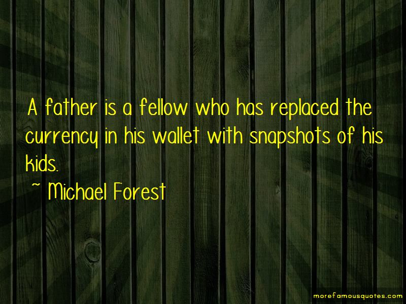 Michael Forest Quotes