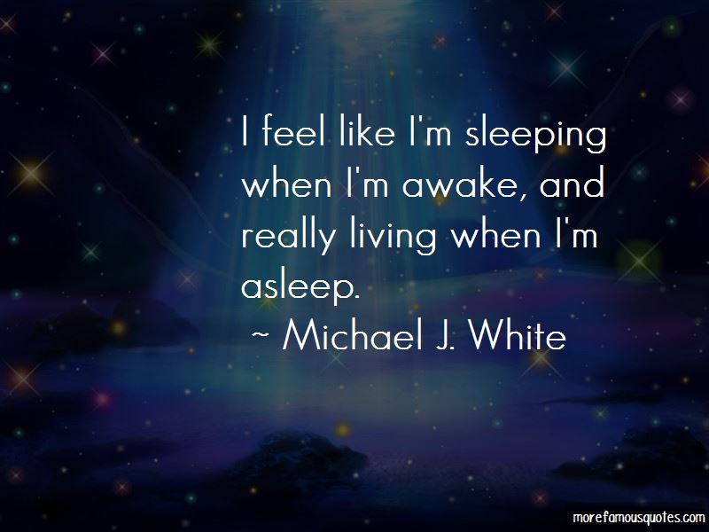 Michael J. White Quotes