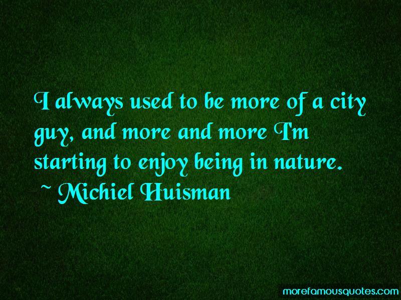 Michiel Huisman Quotes