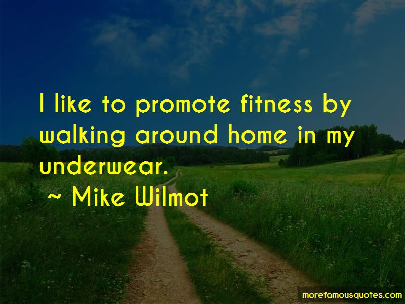 Mike Wilmot Quotes Pictures 3