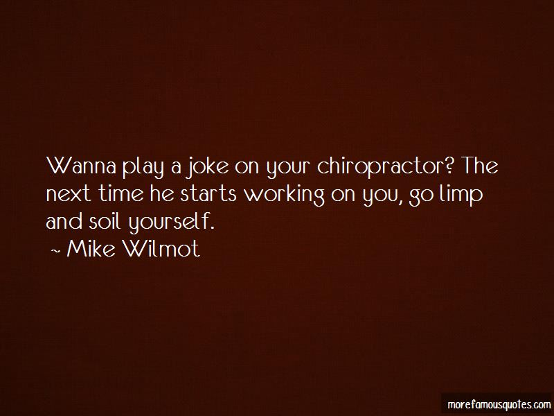 Mike Wilmot Quotes