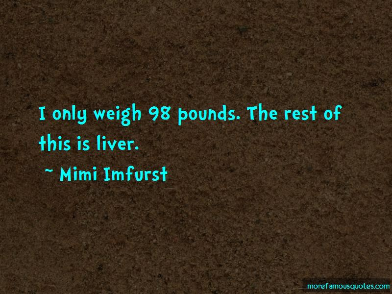 Mimi Imfurst Quotes Pictures 2