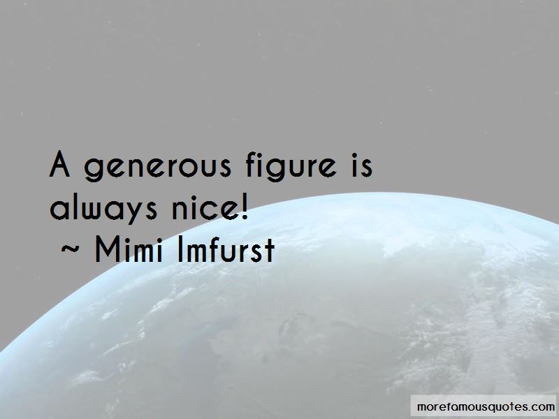 Mimi Imfurst Quotes