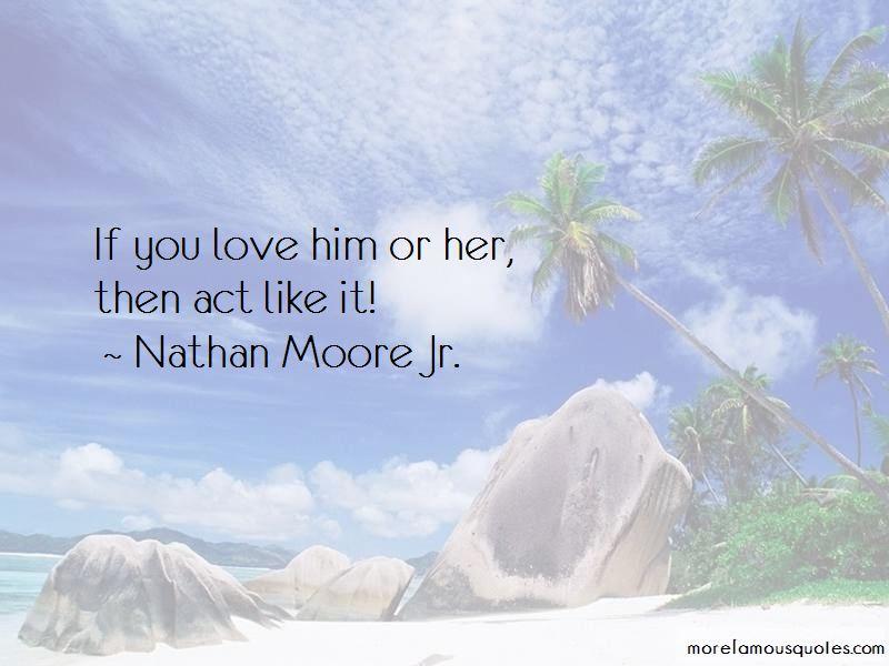 Nathan Moore Jr. Quotes