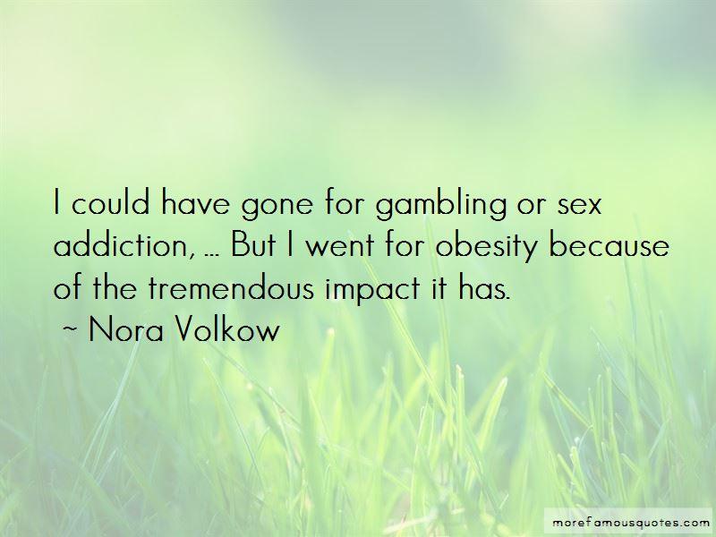 Nora Volkow Quotes