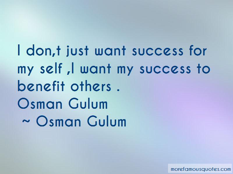 Osman Gulum Quotes