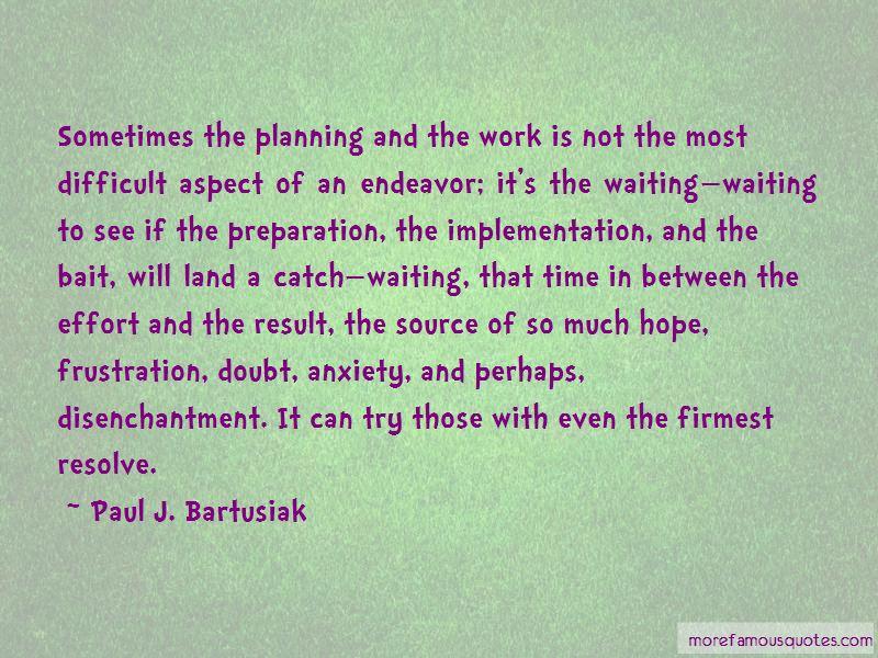 Paul J. Bartusiak Quotes