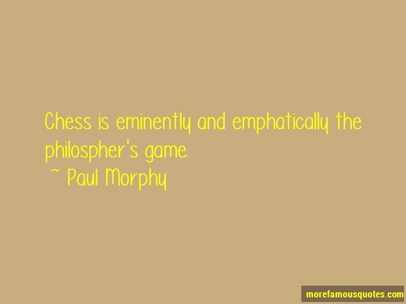 Paul Morphy Quotes Pictures 3