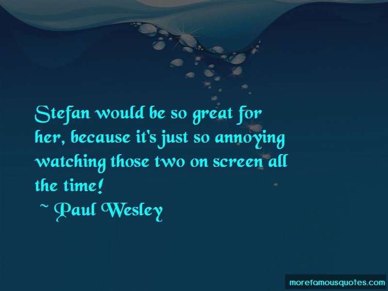 Paul Wesley Quotes