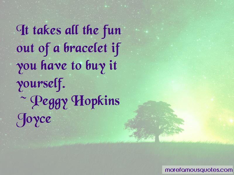 Peggy Hopkins Joyce Quotes
