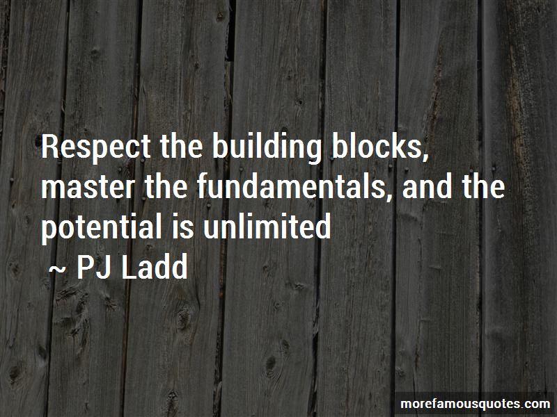 PJ Ladd Quotes