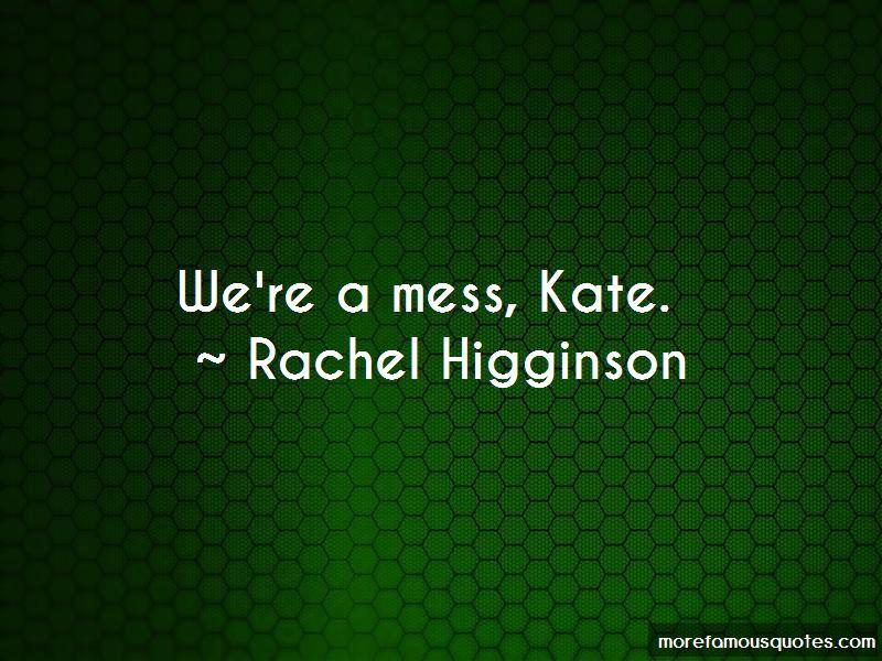Rachel Higginson Quotes Pictures 3