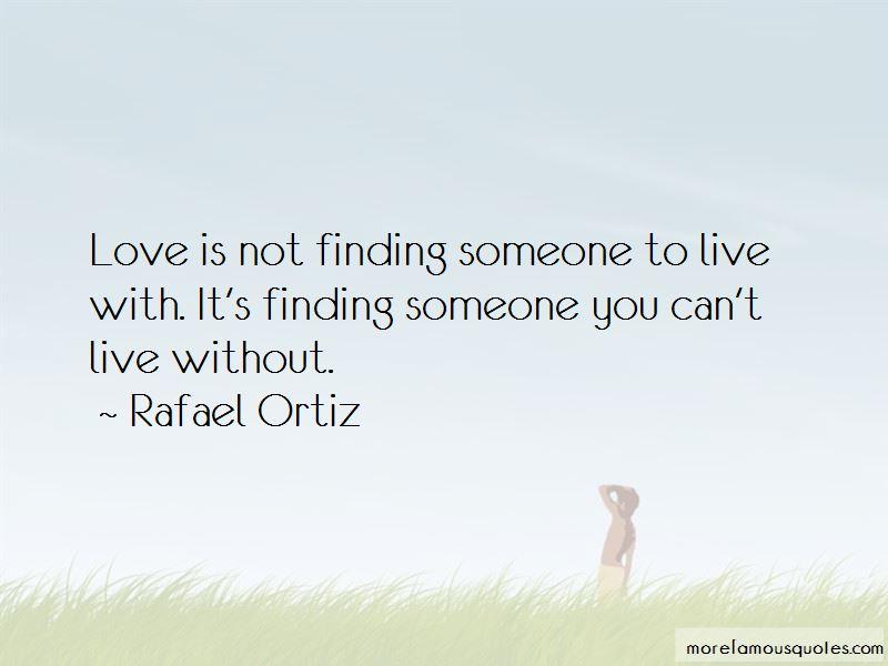 Rafael Ortiz Quotes