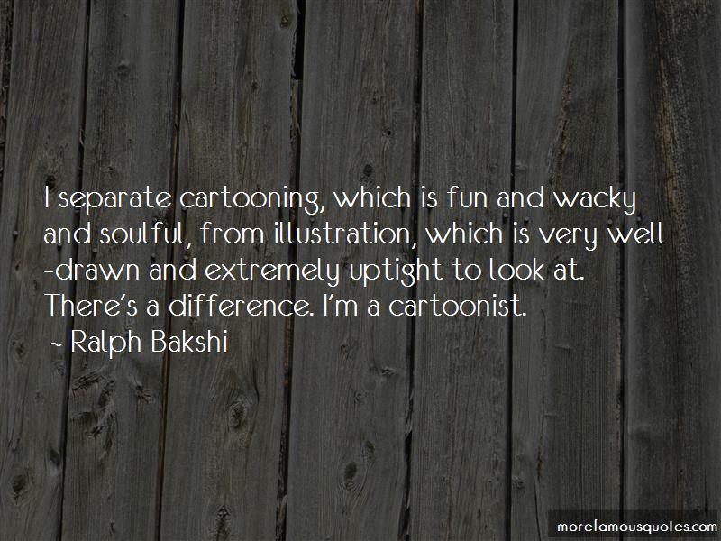Ralph Bakshi Quotes Pictures 4