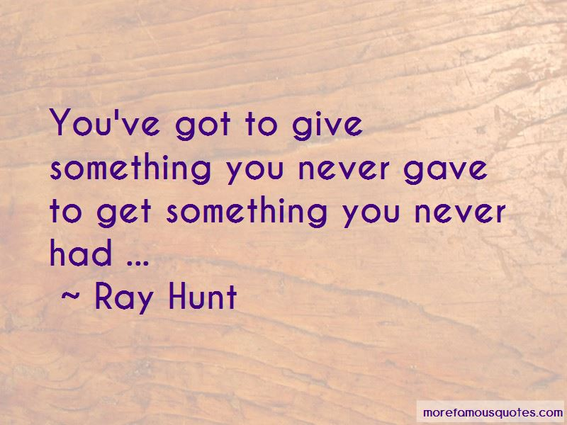 Ray Hunt Quotes Pictures 2