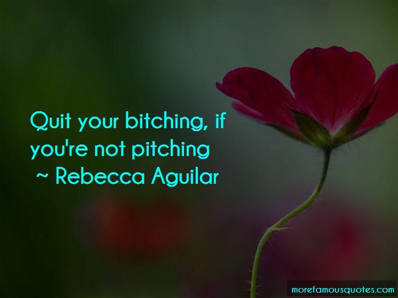 Rebecca Aguilar Quotes Pictures 2