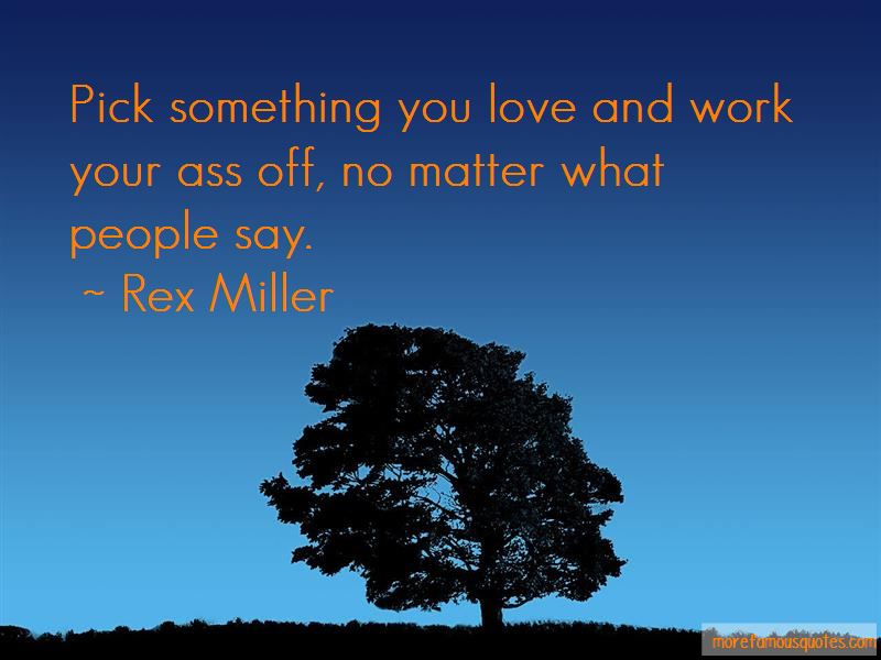 Rex Miller Quotes