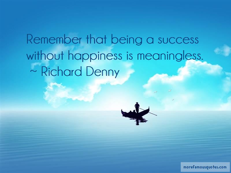 Richard Denny Quotes