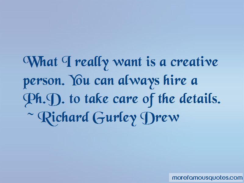 Richard Gurley Drew Quotes