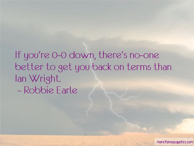 Robbie Earle Quotes