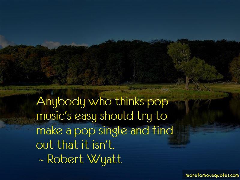 Robert Wyatt Quotes Pictures 2