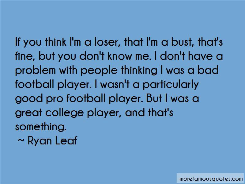 Ryan Leaf Quotes