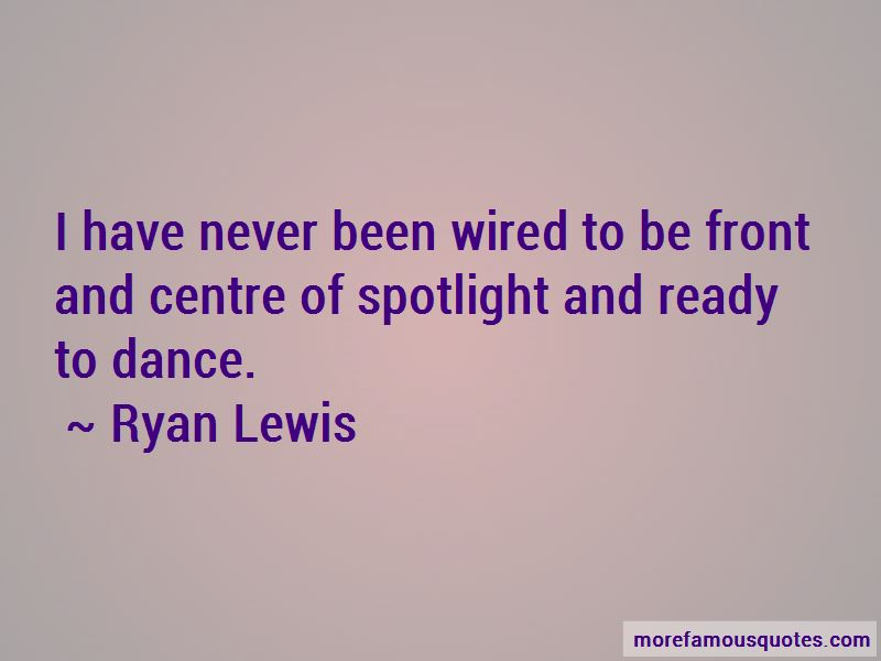 Ryan Lewis Quotes Pictures 4